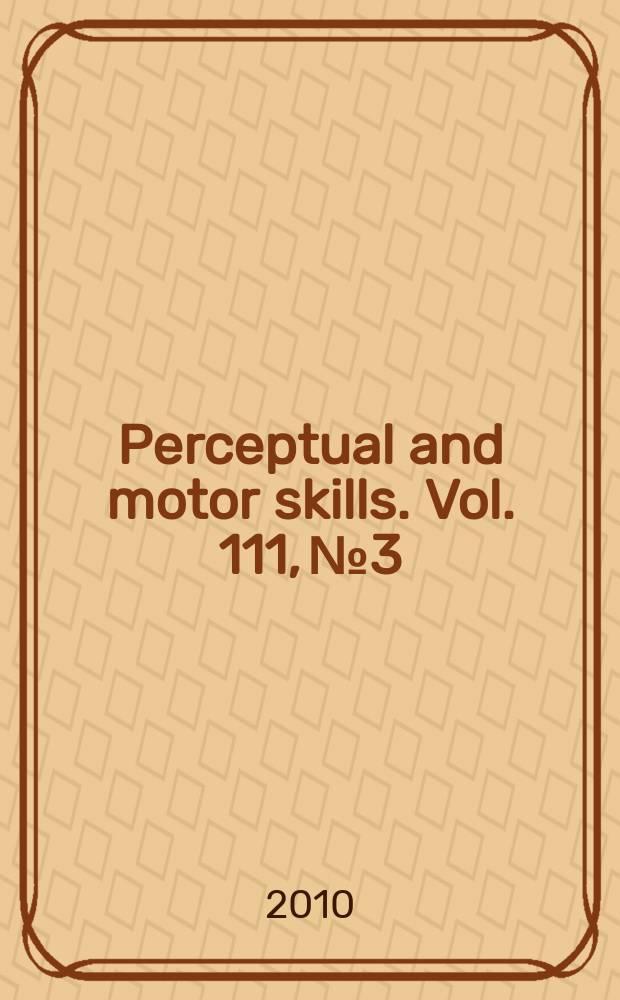 Perceptual and motor skills. Vol. 111, № 3