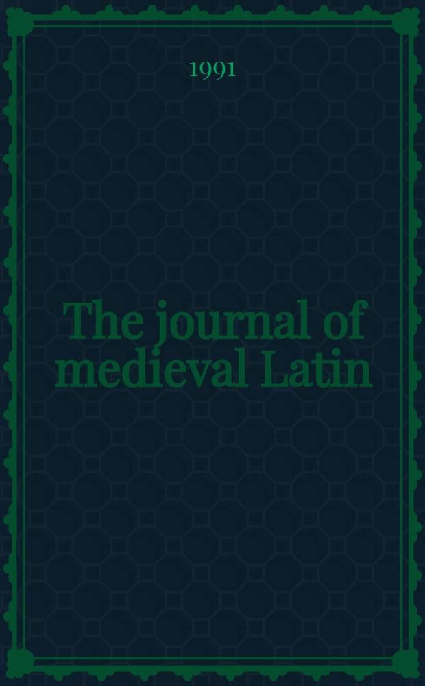 The journal of medieval Latin : a publication of the North American association of medieval Latin = Журнал средневековой латыни