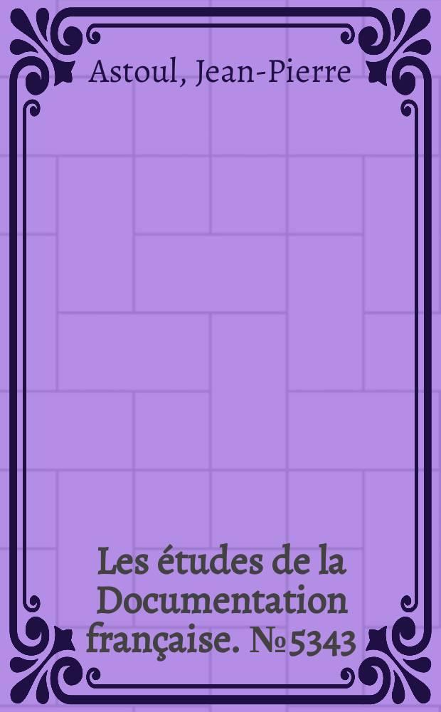 Les études de la Documentation française. № 5343/44 : Les élèves = Учащиеся: знания, навыки и карьера