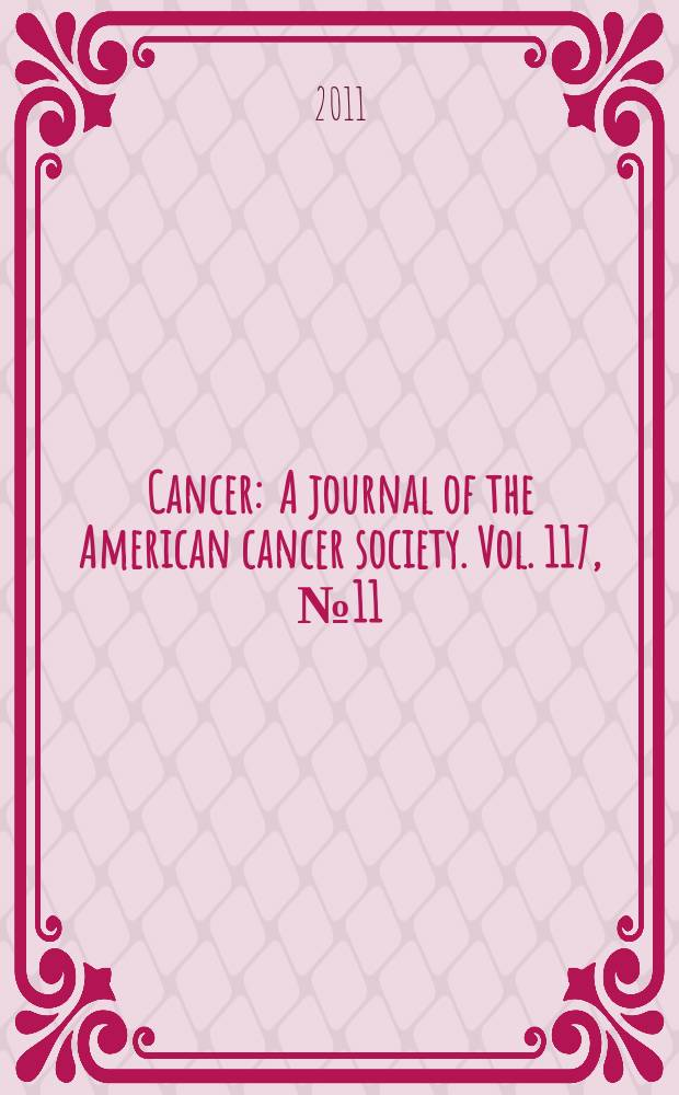 Cancer : A journal of the American cancer society. Vol. 117, № 11