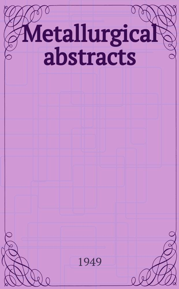 Metallurgical abstracts : (General and non-ferrous). Vol.17, P.2