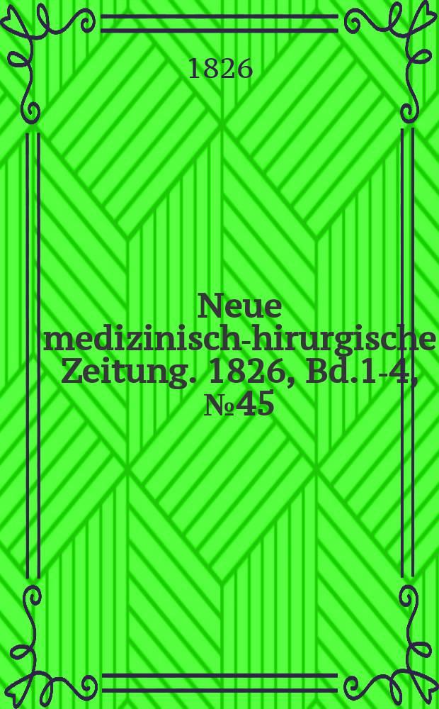 Neue medizinisch -chirurgische Zeitung. 1826, Bd.1-4, №45