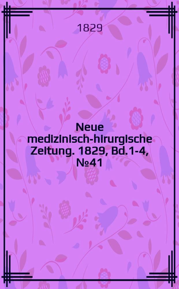 Neue medizinisch -chirurgische Zeitung. 1829, Bd.1-4, №41