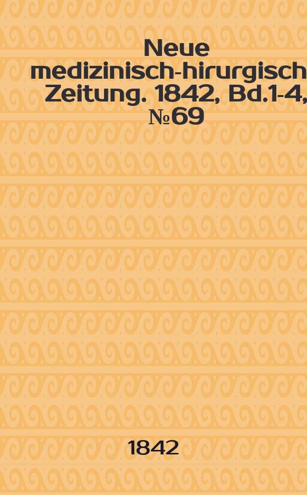 Neue medizinisch -chirurgische Zeitung. 1842, Bd.1-4, №69