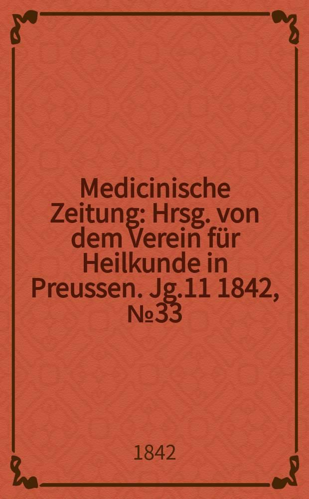 Medicinische Zeitung : Hrsg. von dem Verein für Heilkunde in Preussen. Jg.11 1842, №33