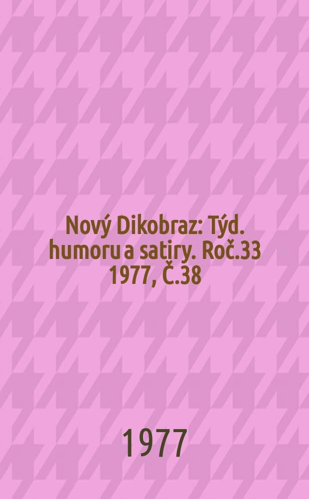 Nový Dikobraz : Týd. humoru a satiry. Roč.33 1977, Č.38