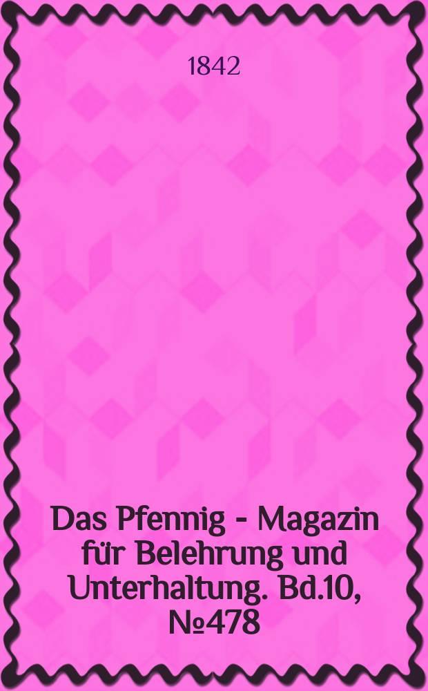 Das Pfennig - Magazin für Belehrung und Unterhaltung. Bd.10, №478