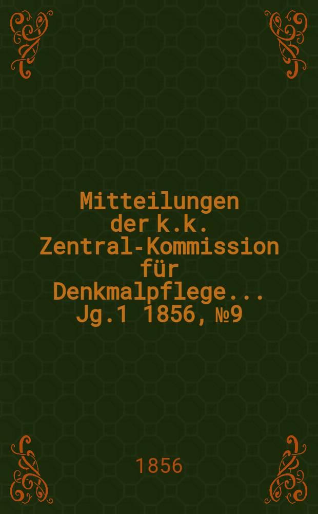 Mitteilungen der k.k. Zentral-Kommission für Denkmalpflege ... Jg.1 1856, №9