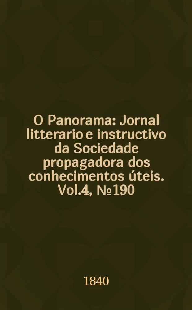 O Panorama : Jornal litterario e instructivo da Sociedade propagadora dos conhecimentos úteis. Vol.4, №190