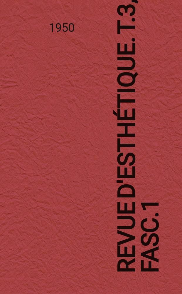 Revue d'esthétique. T.3, Fasc.1