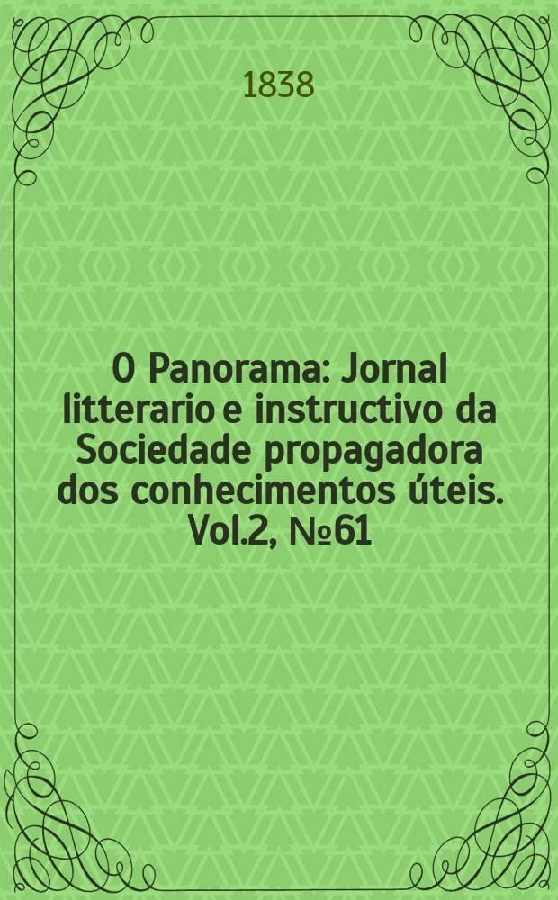 O Panorama : Jornal litterario e instructivo da Sociedade propagadora dos conhecimentos úteis. Vol.2, №61
