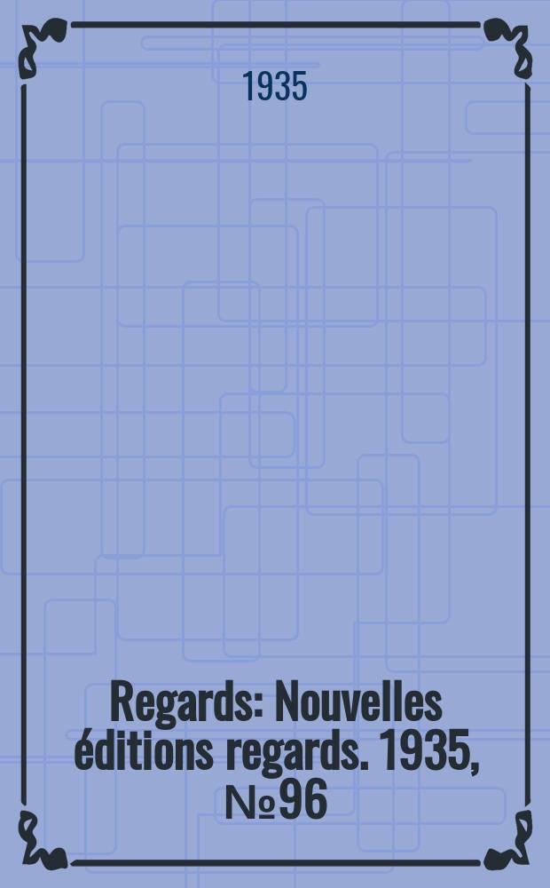 Regards : Nouvelles éditions regards. 1935, №96