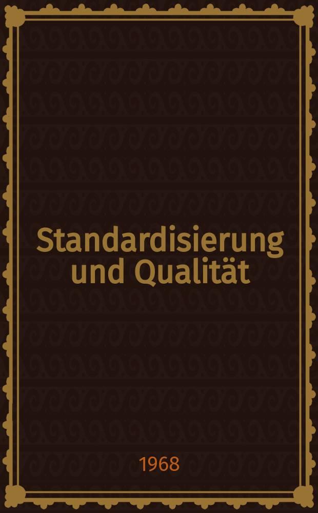Standardisierung und Qualität : Organ des Amtes für Standardisierung, Messwesen und Warenprüfung. Jg.14 1968, H.2