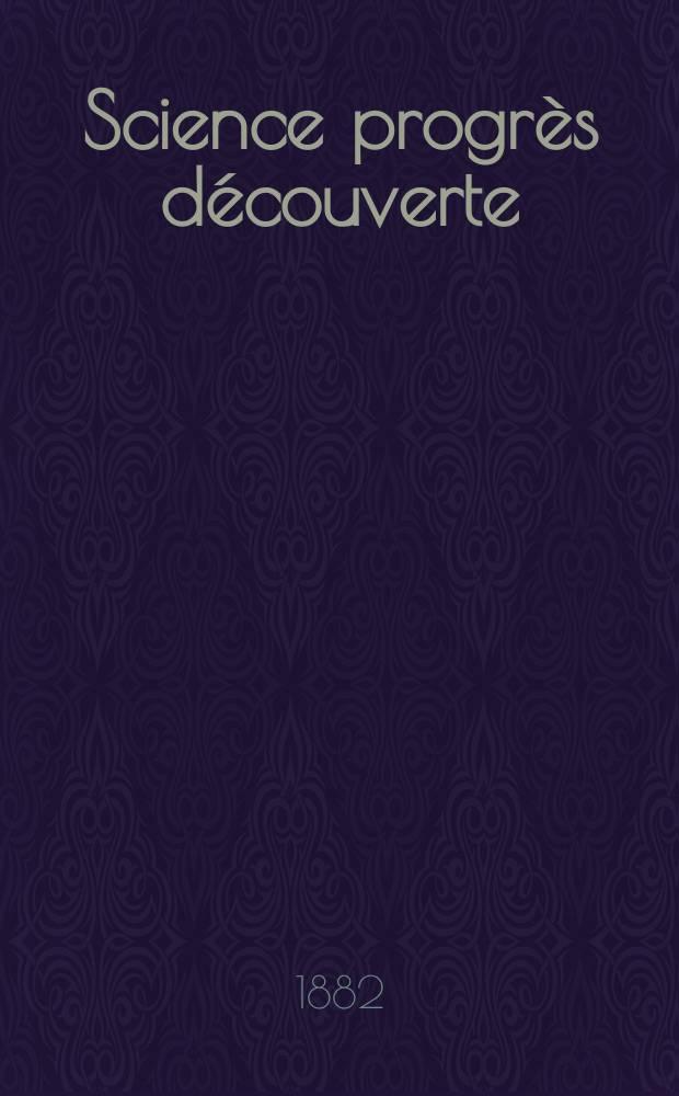 Science progrès découverte : Revue de la Société des ingénieurs civils de France. Année10 1882, Semestre1-2, №488