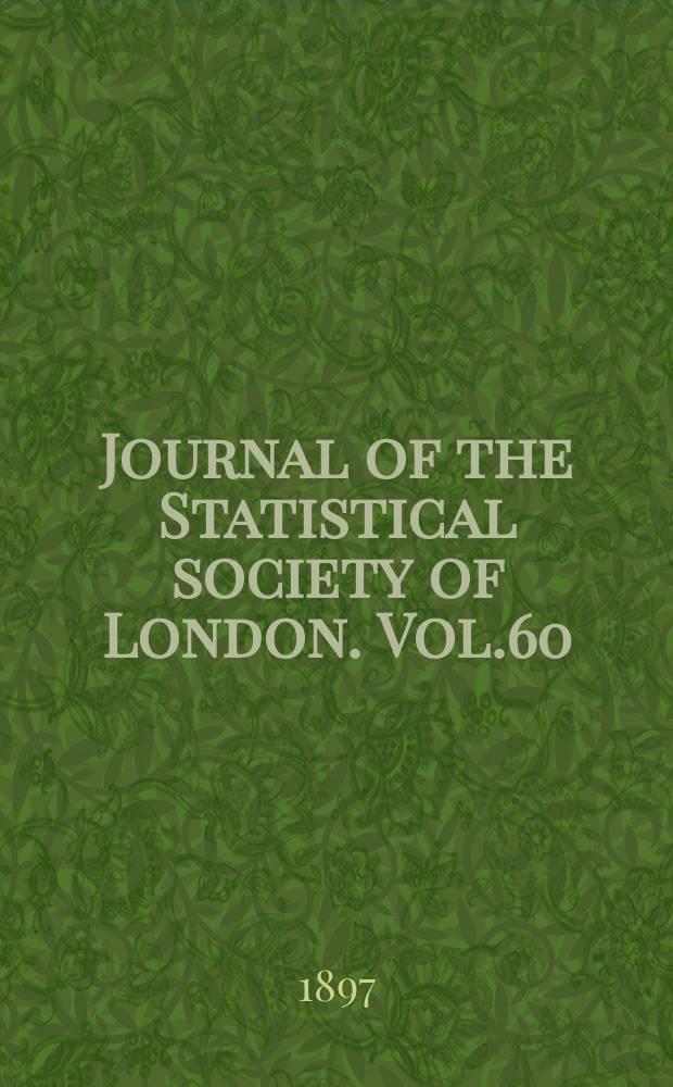 Journal of the Statistical society of London. Vol.60