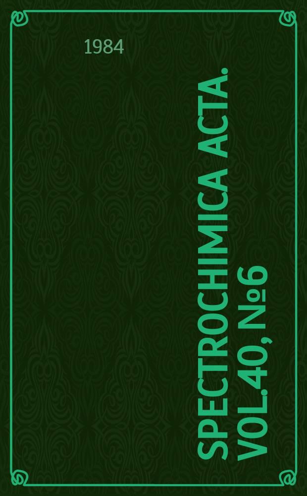 Spectrochimica acta. Vol.40, №6