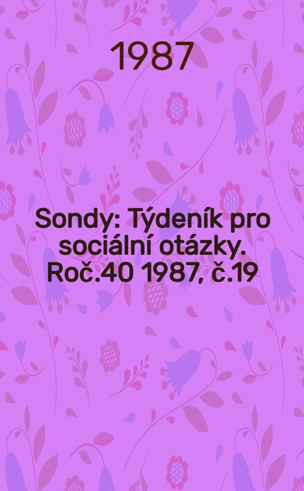 Sondy : Týdeník pro sociální otázky. Roč.40 1987, č.19