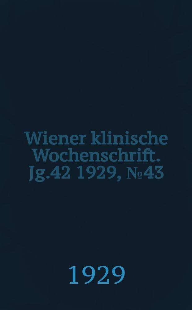 Wiener klinische Wochenschrift. Jg.42 1929, №43