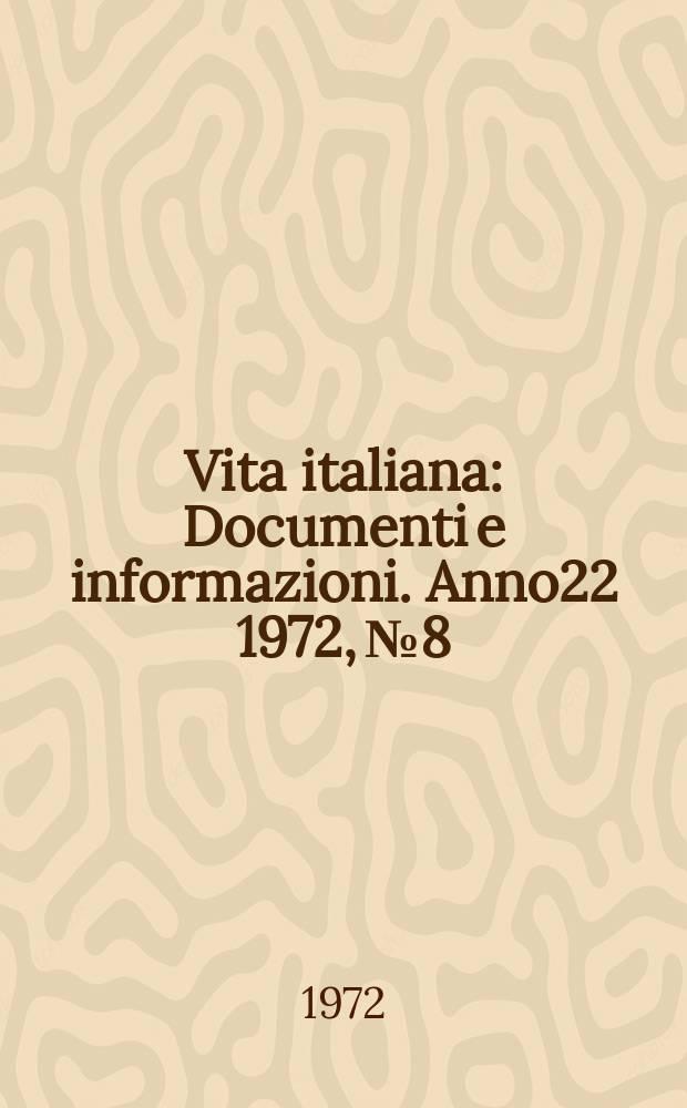 Vita italiana : Documenti e informazioni. Anno22 1972, №8