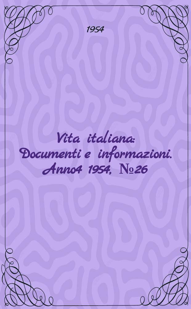 Vita italiana : Documenti e informazioni. Anno4 1954, №26