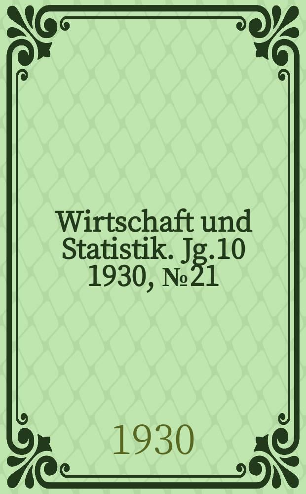 Wirtschaft und Statistik. Jg.10 1930, №21
