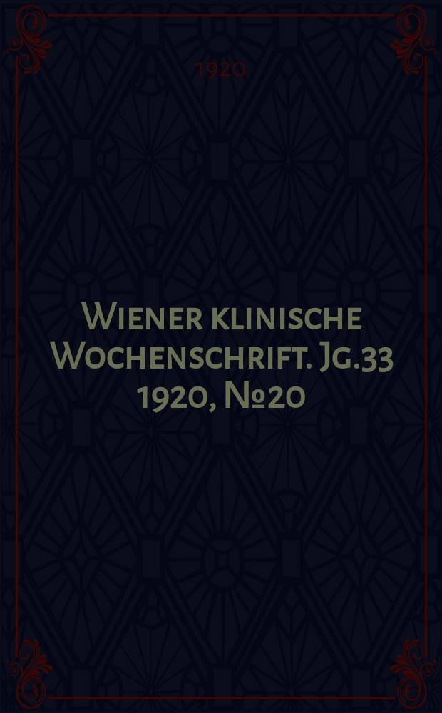 Wiener klinische Wochenschrift. Jg.33 1920, №20