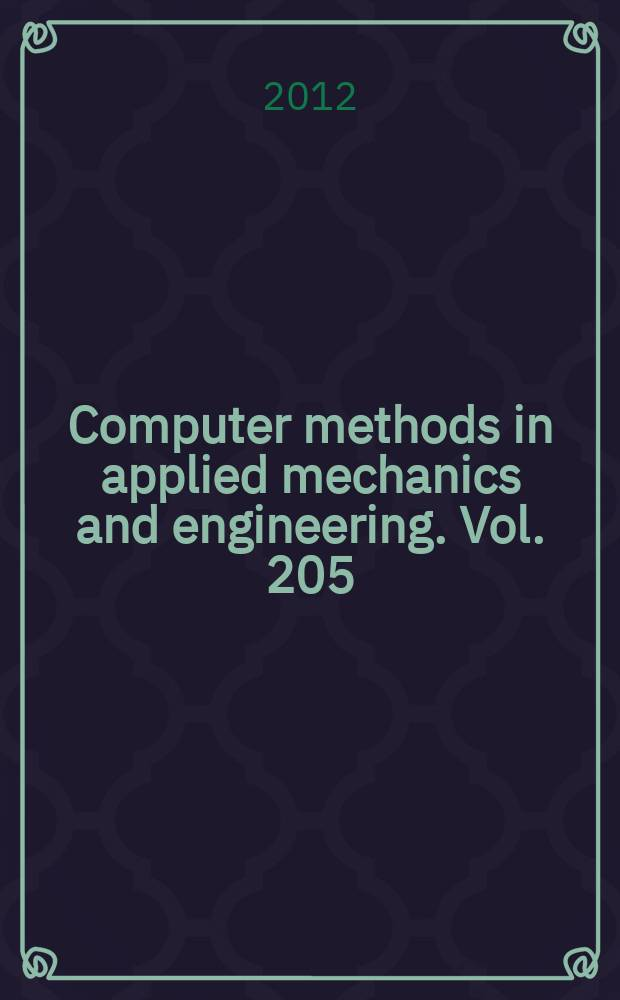 Computer methods in applied mechanics and engineering. Vol. 205/208 : Special issue on advances in computational methods in contact mechanics