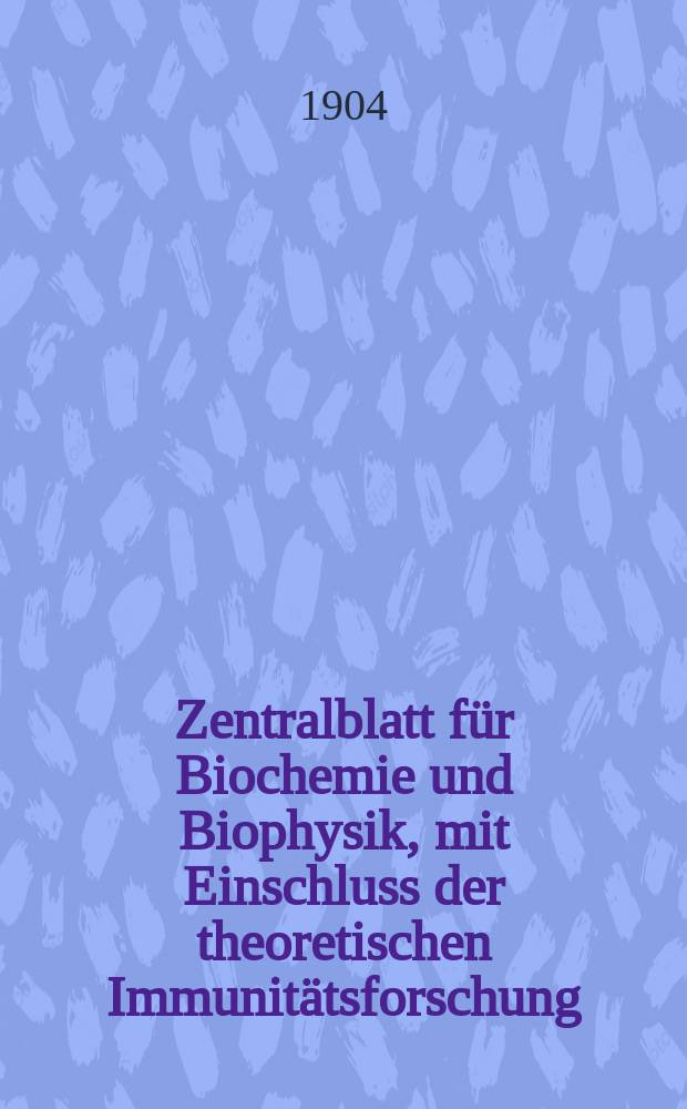Zentralblatt für Biochemie und Biophysik, mit Einschluss der theoretischen Immunitätsforschung : Zentralblatt für die gesamte Biologie (N.F.). Bd.2, №17