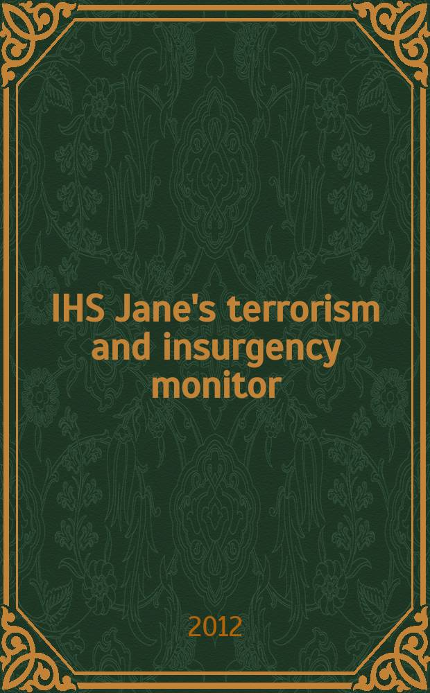 IHS Jane's terrorism and insurgency monitor : the magazine of IHS Jane's terrorism and insurgency centre. 2012, Sept.