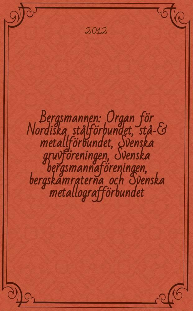 Bergsmannen : Organ för Nordiska stålförbundet, stål- & metallförbundet, Svenska gruvföreningen, Svenska bergsmannaföreningen, bergskamraterna och Svenska metallografförbundet. Årg. 196 2012, № 4