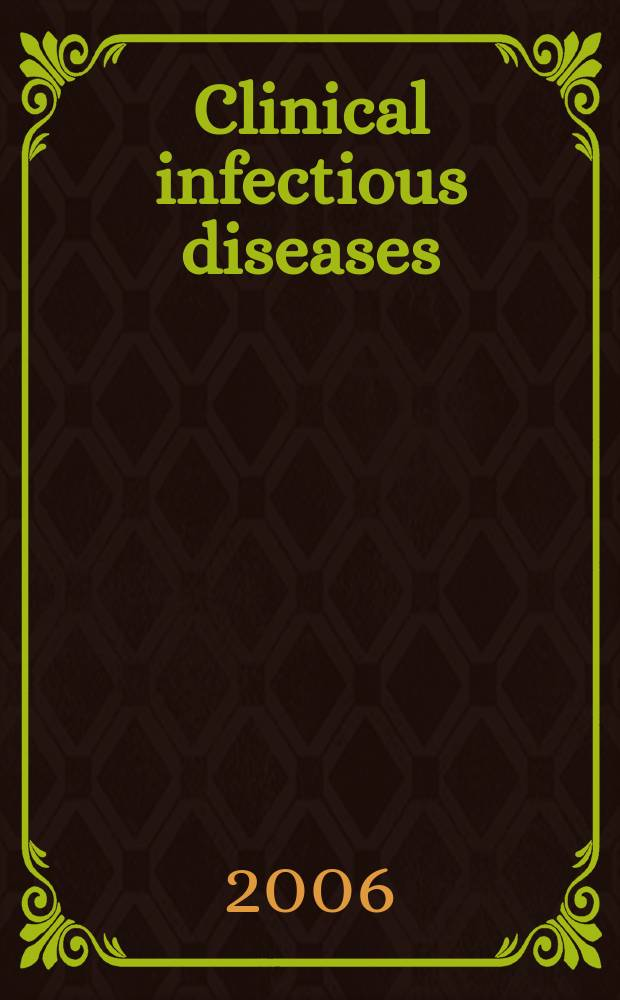 Clinical infectious diseases : (formerly Reviews of infectious diseases) An offic. publ. of the Infectious diseases soc. of America. Vol.42, №7