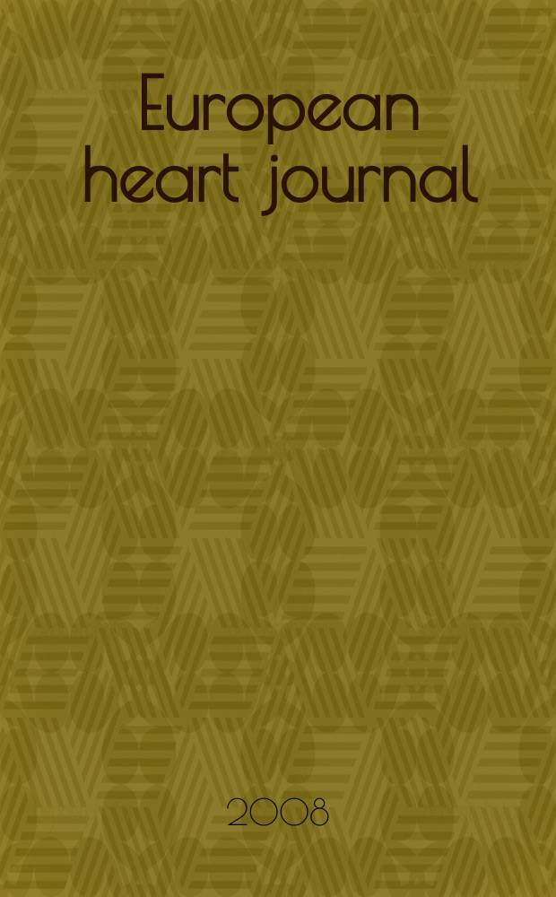 European heart journal : The j. of the Europ. soc. of cardiology. Vol. 29, № 8