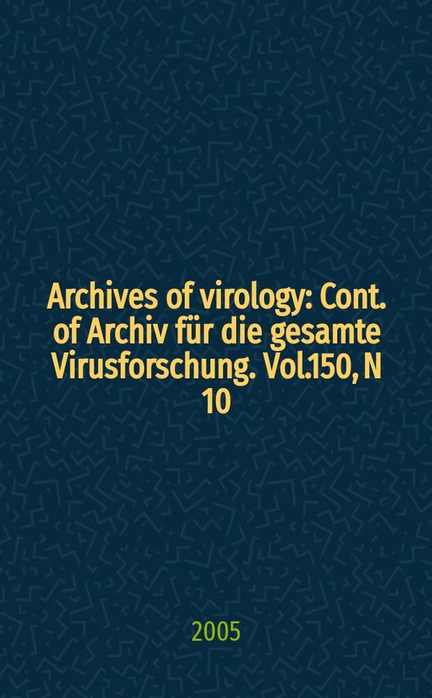 Archives of virology : Cont. of Archiv für die gesamte Virusforschung. Vol.150, N 10