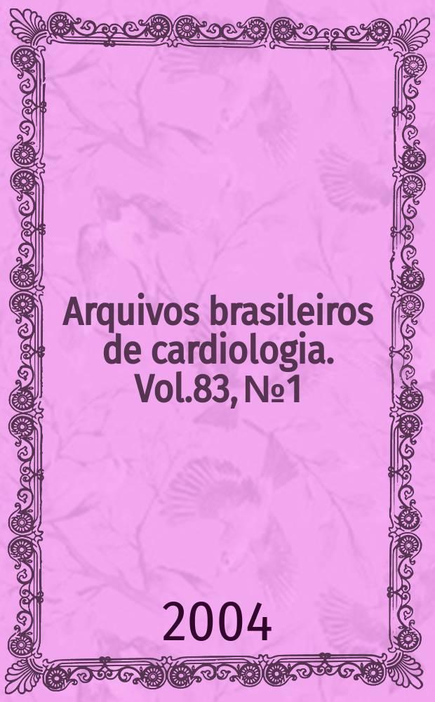 Arquivos brasileiros de cardiologia. Vol.83, №1