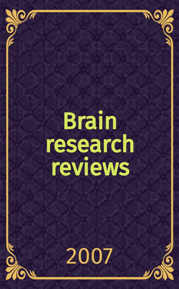 Brain research reviews : international multidisciplinary journal devoted to fundamental research in the brain sciences now incorporating Cognitive brain research, Developmental brain research, Molecular brain research and Brain research protocols. Vol. 55, № 1 : Intercellular communication in the brain