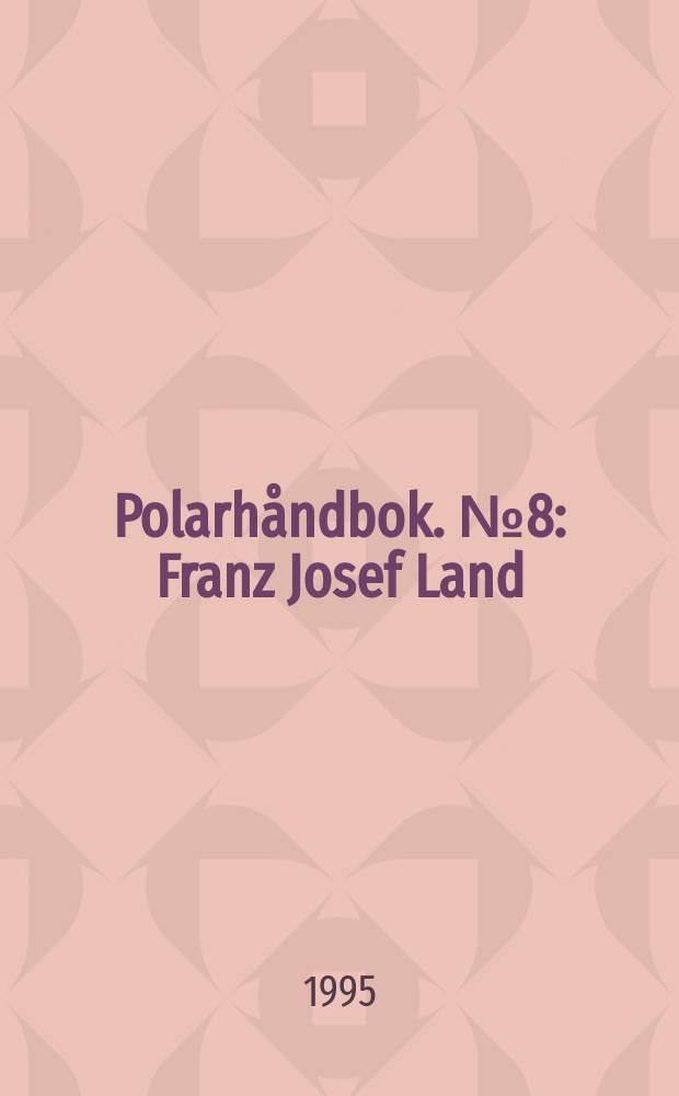 Polarhåndbok. №8 : Franz Josef Land