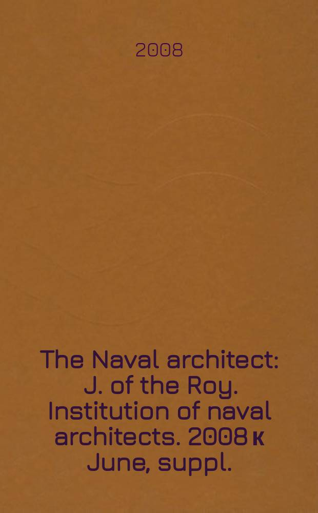 The Naval architect : J. of the Roy. Institution of naval architects. 2008 к June, suppl. : Design and operation of containerships