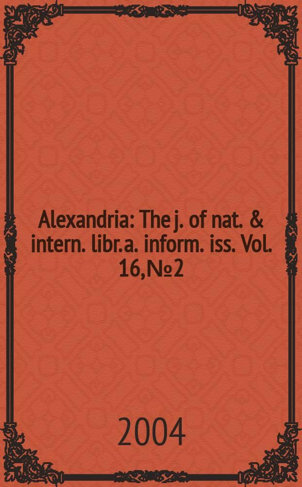 Alexandria : The j. of nat. & intern. libr. a. inform. iss. Vol. 16, № 2