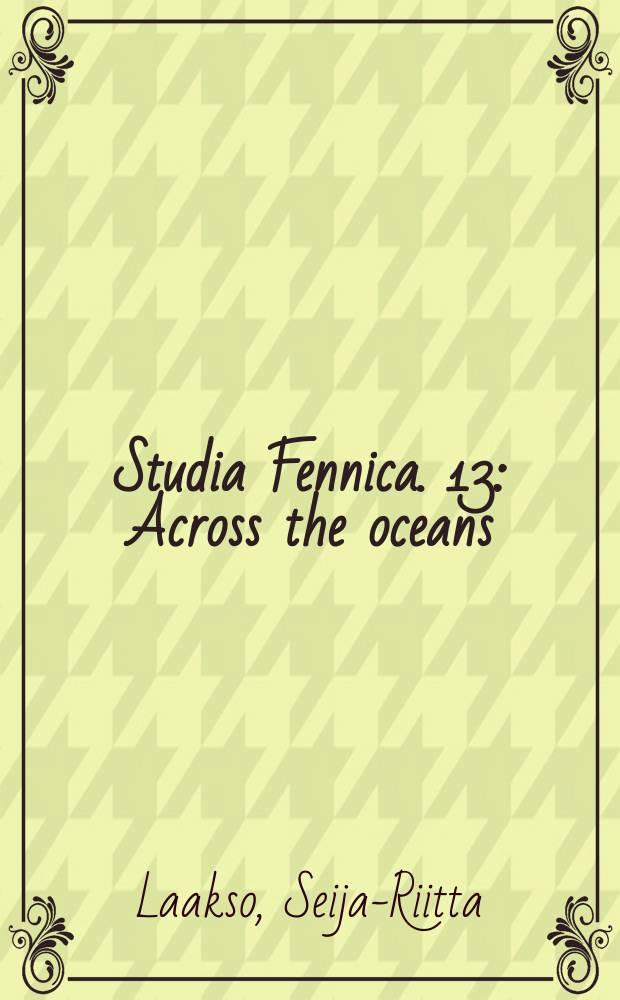Studia Fennica. 13 : Across the oceans = Через океаны