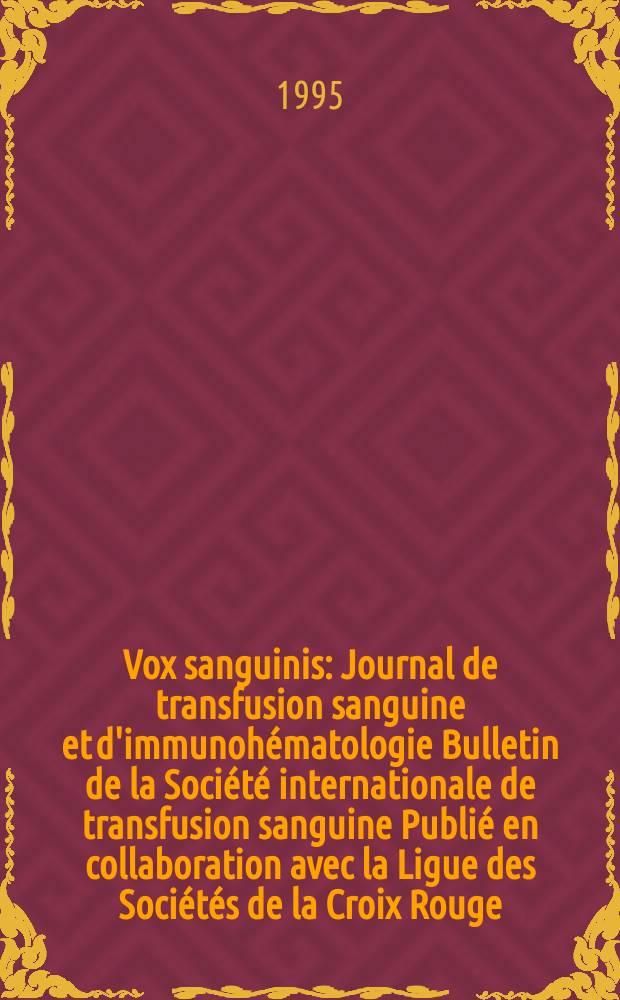 Vox sanguinis : Journal de transfusion sanguine et d'immunohématologie Bulletin de la Société internationale de transfusion sanguine Publié en collaboration avec la Ligue des Sociétés de la Croix Rouge. Vol.69, № 2