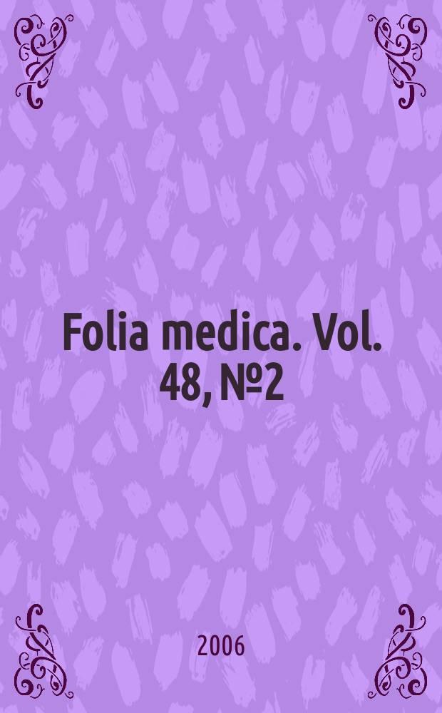 Folia medica. Vol. 48, № 2
