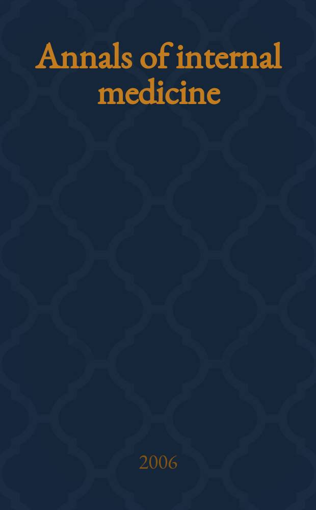 Annals of internal medicine : Publ. by the Amer. college of physicians. Vol. 145, № 9