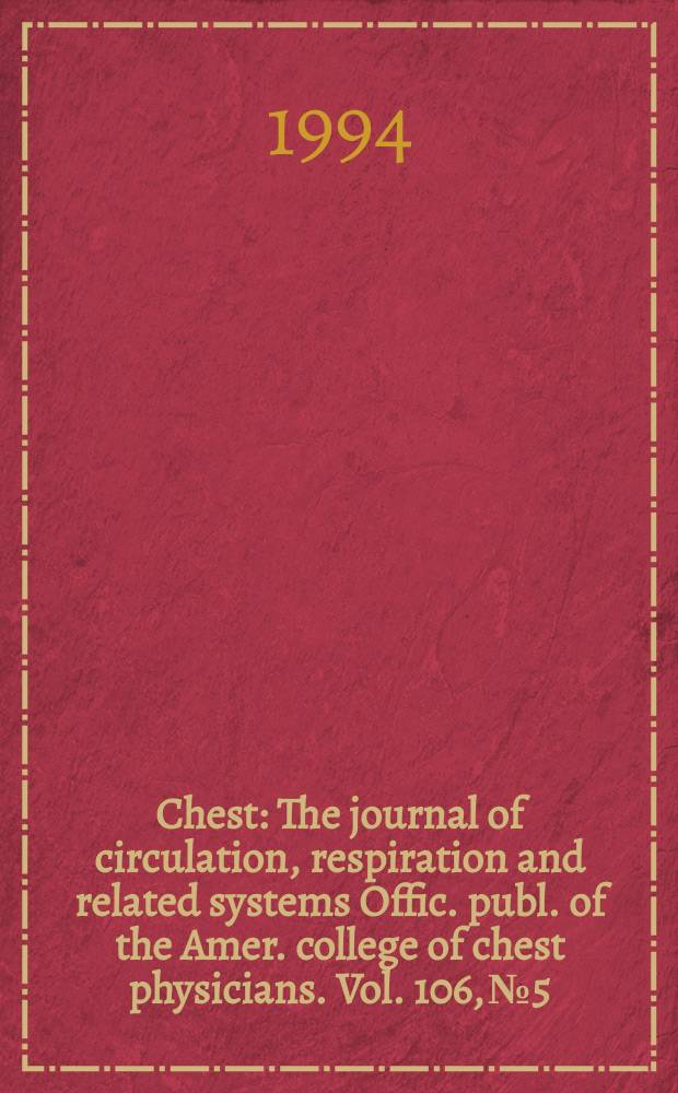 Chest : The journal of circulation, respiration and related systems Offic. publ. of the Amer. college of chest physicians. Vol. 106, № 5