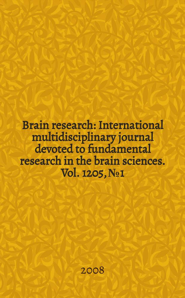 Brain research : International multidisciplinary journal devoted to fundamental research in the brain sciences. Vol. 1205, № 1