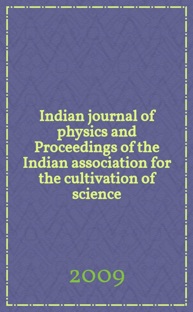 Indian journal of physics and Proceedings of the Indian association for the cultivation of science : Publ. in collab. with the Indian physical society. Vol. 83, № 7. Vol. 92, № 7