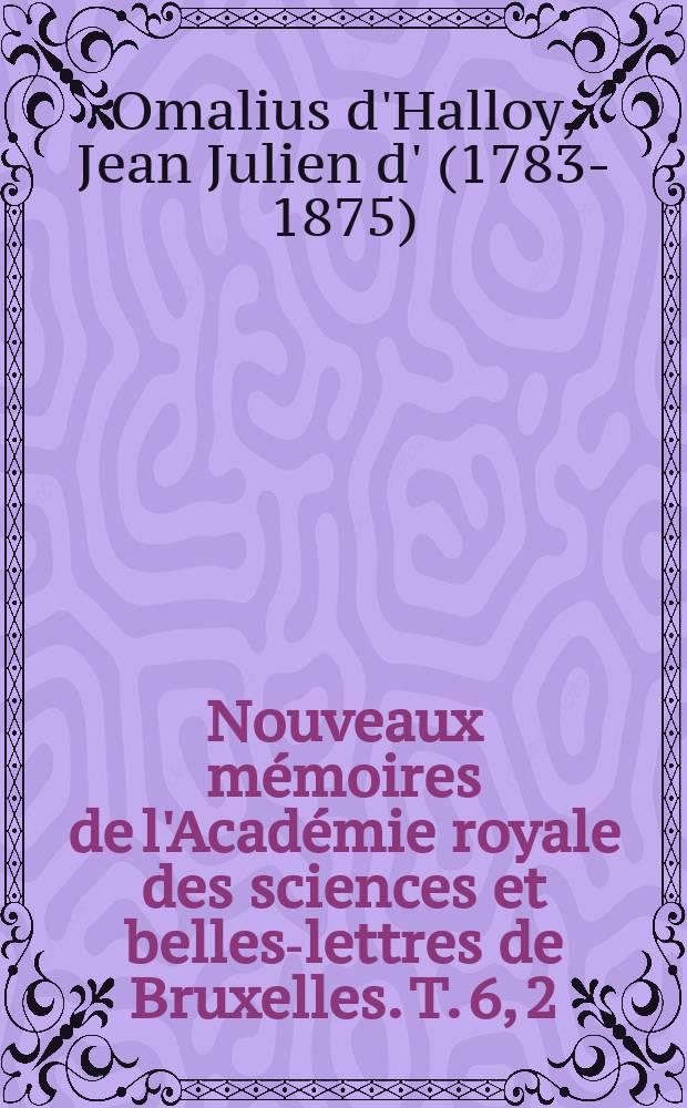 Nouveaux mémoires de l'Académie royale des sciences et belles-lettres de Bruxelles. T. 6, [2] : Observations sur la division des terrains = Наблюдения за подразделением горных пород
