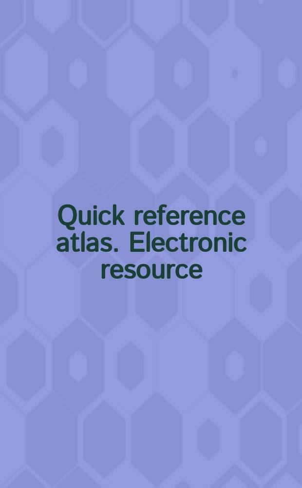 Quick reference atlas. [Electronic resource] : Your answers to the World