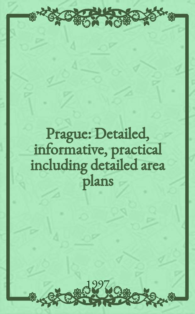 Prague : Detailed, informative, practical including detailed area plans