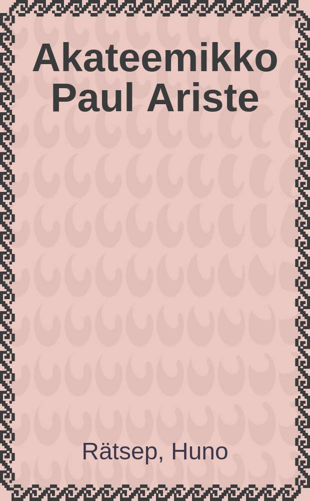 Akateemikko Paul Ariste