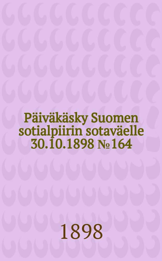 Päiväkäsky Suomen sotialpiirin sotaväelle 30.10.1898 №164